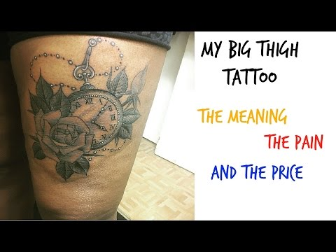 My Thigh Tattoo - The Meaning, Pain and Price