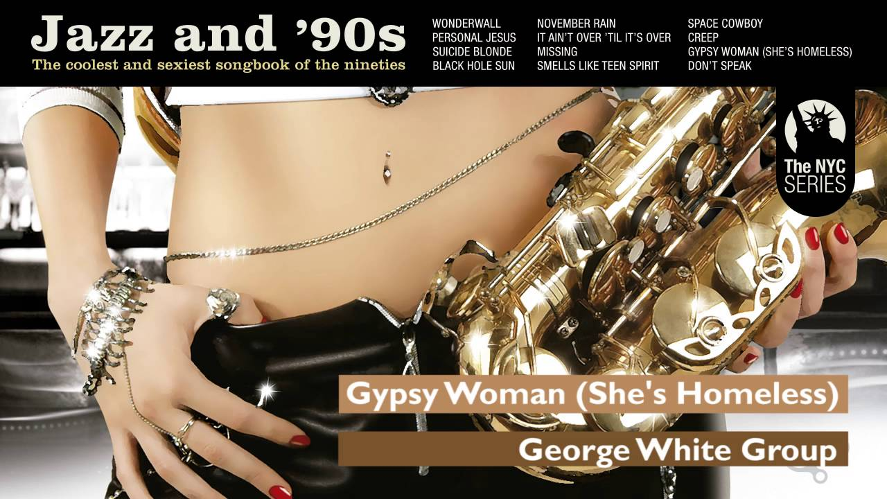 Gypsy Woman - Crystal Waters´s song - Jazz & 90s
