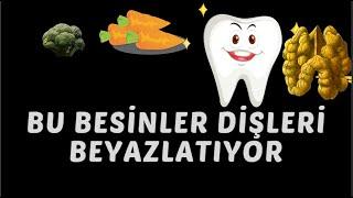 Dişleri Beyazlatan Besinler