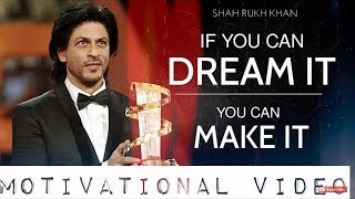 Скачать If You Can Dream It You Can Make It Ft Shahrukh Khan Motivational