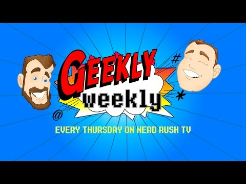 Geekly Weekly News | Issue 1, Episode 6