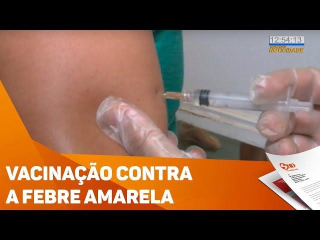 Vacinação contra a febre amarela - TV SOROCABA/SBT