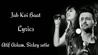 Jab Koi Baat Lyrics  | Atif Aslam  | shirley setia  | RB Lyrics