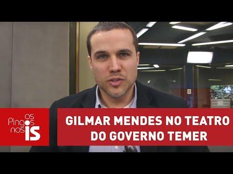 Felipe Moura Brasil: O Ator Gilmar Mendes No Teatro Do Governo Temer