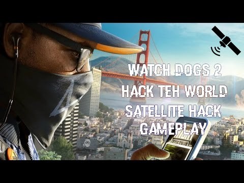 Watch Dogs 2 Hack Teh World: Satellite Hack Gameplay And End Video