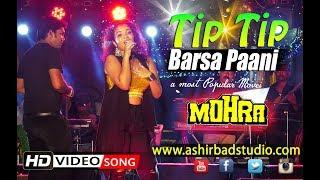 Tip Tip Barsa Pani || Mohra || Hip Hop Dance Performance