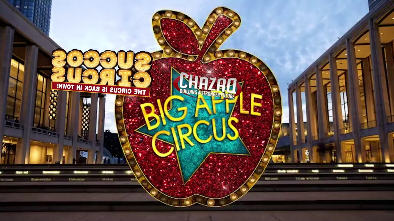 The Circus is Back in Town! BIG APPLE CIRCUS