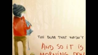 The Bear That Wasn't - Your Huckleberry Friend