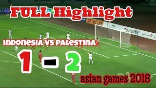 Download Video FULL HIGHLIGT !! INDONESIA vs PALESTINA Asian Games 2018 Skor 1-2 !! MP3 3GP MP4