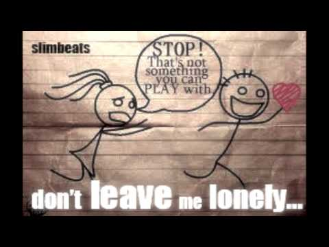 Don't Leave Me Lonely (Produced by slimbeats)