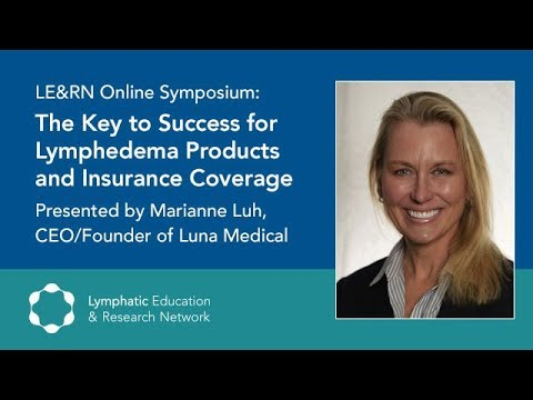 Lymphedema Products And Insurance Coverage - Marianne Luh, CEO/Founder Luna Medical - Symposium