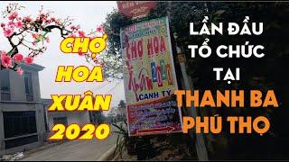 Chợ Hoa Xuân lần đầu tiên tổ chức tại Thanh Ba
