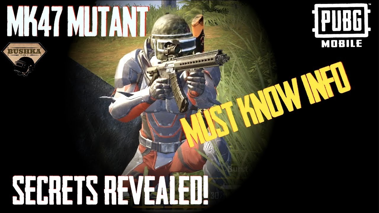 MK47 MUTANT MUST KNOW GUIDE UPDATE 0 10 5 PUBG MOBILE