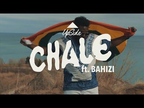 Upside - Chale ft. Bahizi