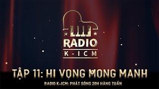 RADIO K-ICM | HI VỌNG MONG MANH | TẬP 11 | K-ICM Nguyễn Bảo Khánh