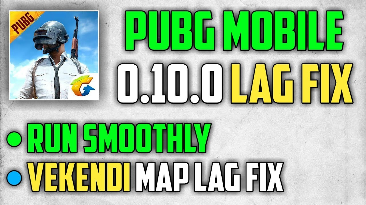 HOW TO FIX LAG IN PUBG MOBILE 0 10 0 VEKENDI MAP