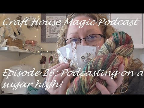Episode 26: Podcasting on a sugar high!