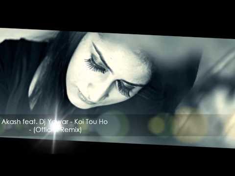 Akash feat. Dj Yawar - Koi Tou Ho - (Official Remix)
