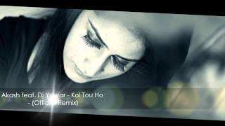 Akash feat. Dj Yawar - Koi Tou Ho - (Official Remix)