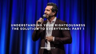 Understanding Your Righteousness (The Solution to Everything: Part 1)