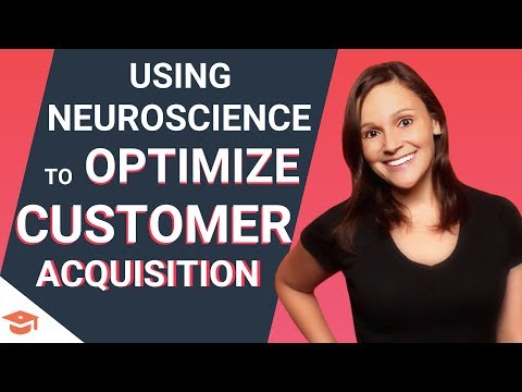 Using Neuroscience to Optimize the Customer Acquisition Process