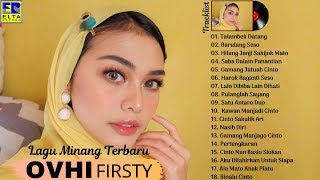 OVHI FIRSTY FULL ALBUM TERBAIK - Lagu Minang Terbaru & Terpopuler 2020 Paling Enak Didengar