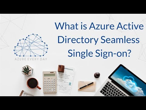 What is Azure Active Directory Seamless Single Sign On?