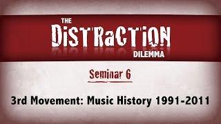 vuclip Distraction Dilemma 6 - 3rd Movement: Music History 1991-2011