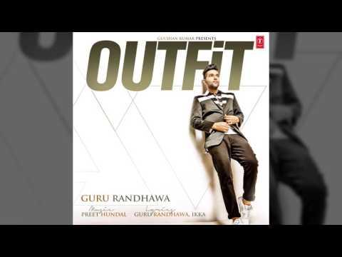 Guru Randhawa: Outfit Full Song (AUDIO)   Preet Hundal   Latest Punjabi Song 2015