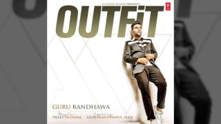 Guru Randhawa: Outfit Full Song (AUDIO) | Preet Hundal | Latest Punjabi Song 2015