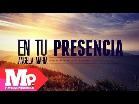 EN TU PRESENCIA | Angela Maria