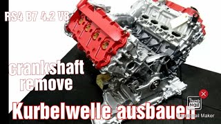 Kurbelwelle Ausbauen Crankshaft Remove Audi RS4 B7