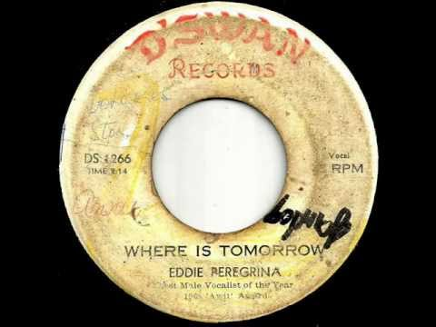 Eddie Peregrina - Where Is Tomorrow (HD)