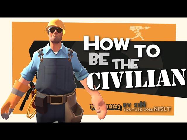 TF2: How to be the Civilian [Exploit]