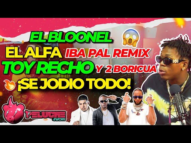 EL BLOONEL - El Egoísmo Dañó el Remix de Toy Recho / Rochy Y El Alfa me quieren y me respetan .