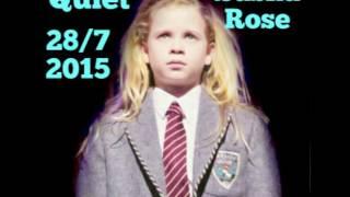 Quiet - Sasha Rose 28/7/15 (First)