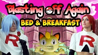 Team Rocket: Blasting Off Again -  Bed & Breakfast
