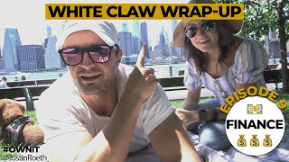 White Claw Wrap-Up Episode 9: Finance