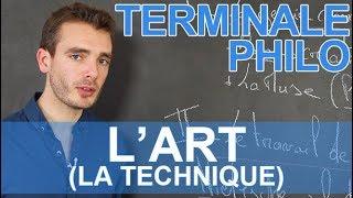 L'art (la Technique) - Philosophie - Terminale - Les Bons Profs