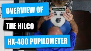 Overview of the Hilco HX-400 Pupilometer