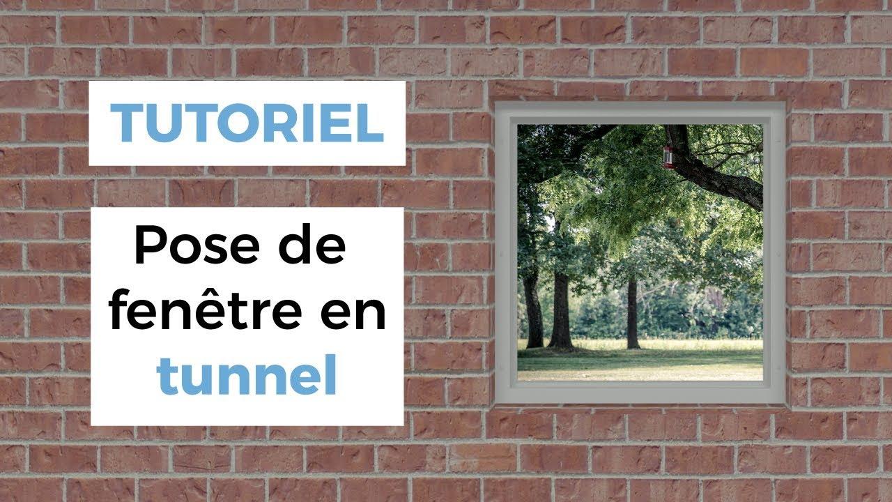 Comment Poser Une Fenêtre En Tunnel Brico Fenêtre Youtube