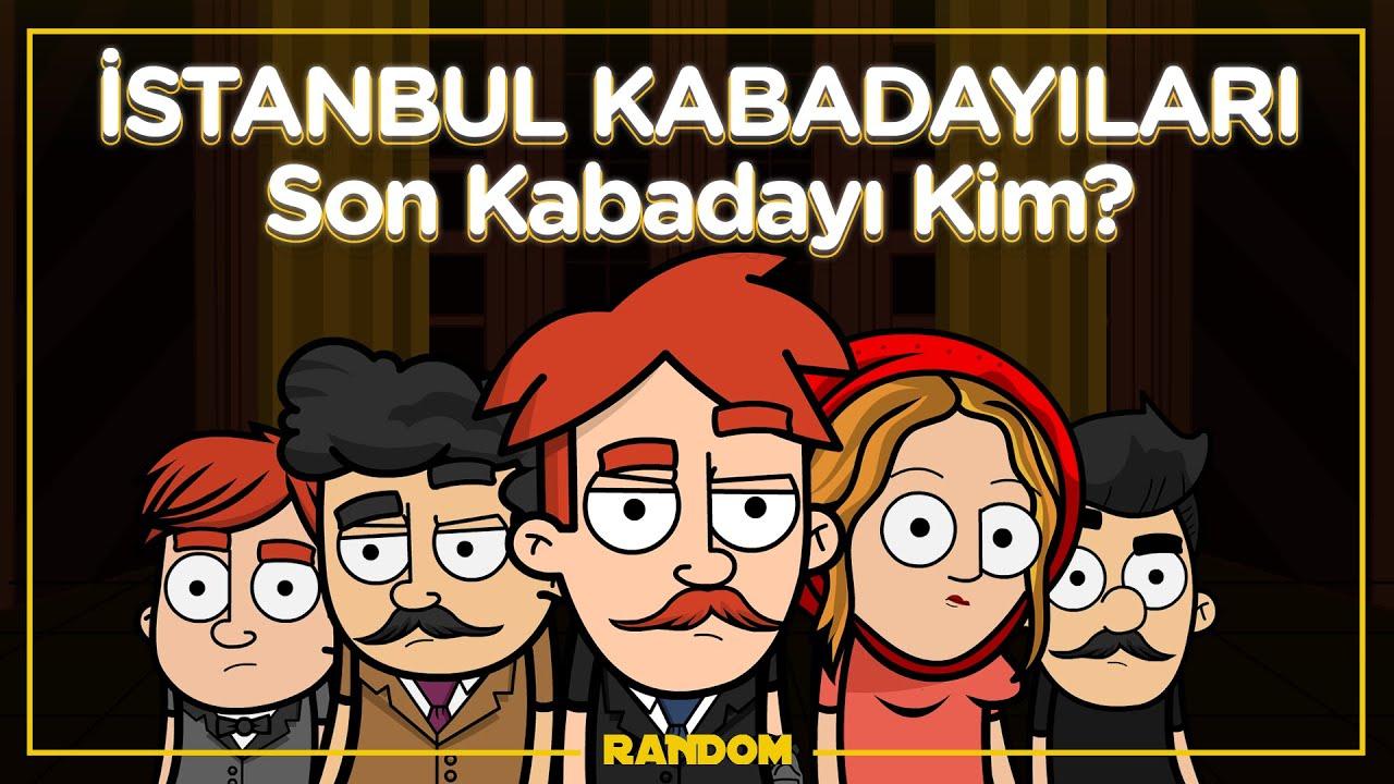 İSTANBUL KABADAYILARI | Son Mafya Kim? | RANDOM