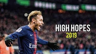 Neymar Jr | High Hopes - Panic! At The Disco | Skills & Goals | 2019 | HD