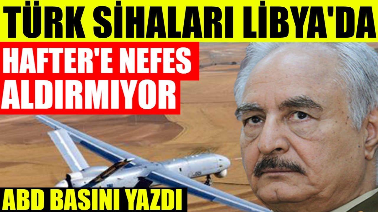 ABD medyasından çarpıcı sözler Türk SİHA'ları Libya'da gökyüzünün hakimi
