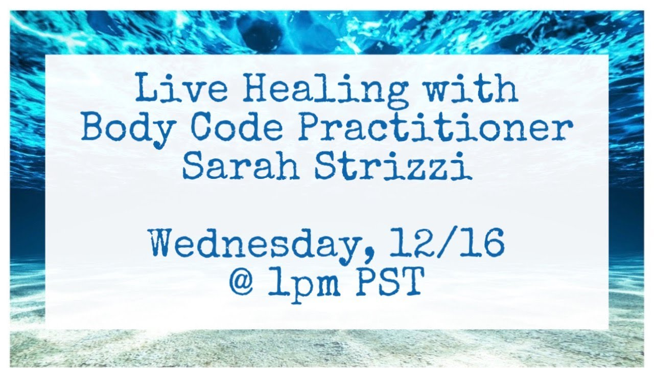 Live Healing with Body Code Practitioner, Sarah Strizzi