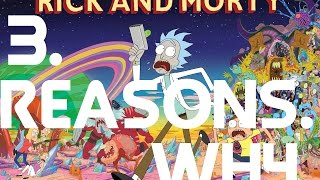3 Reasons Why You Should Watch - Rick & Morty