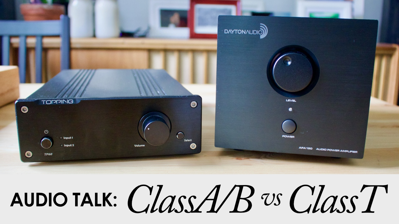 Class A B Vs T Audio Amps Dayton Apa150 And Topping 150w Lm3886 Power Amplifier Tp60 Comparison Youtube