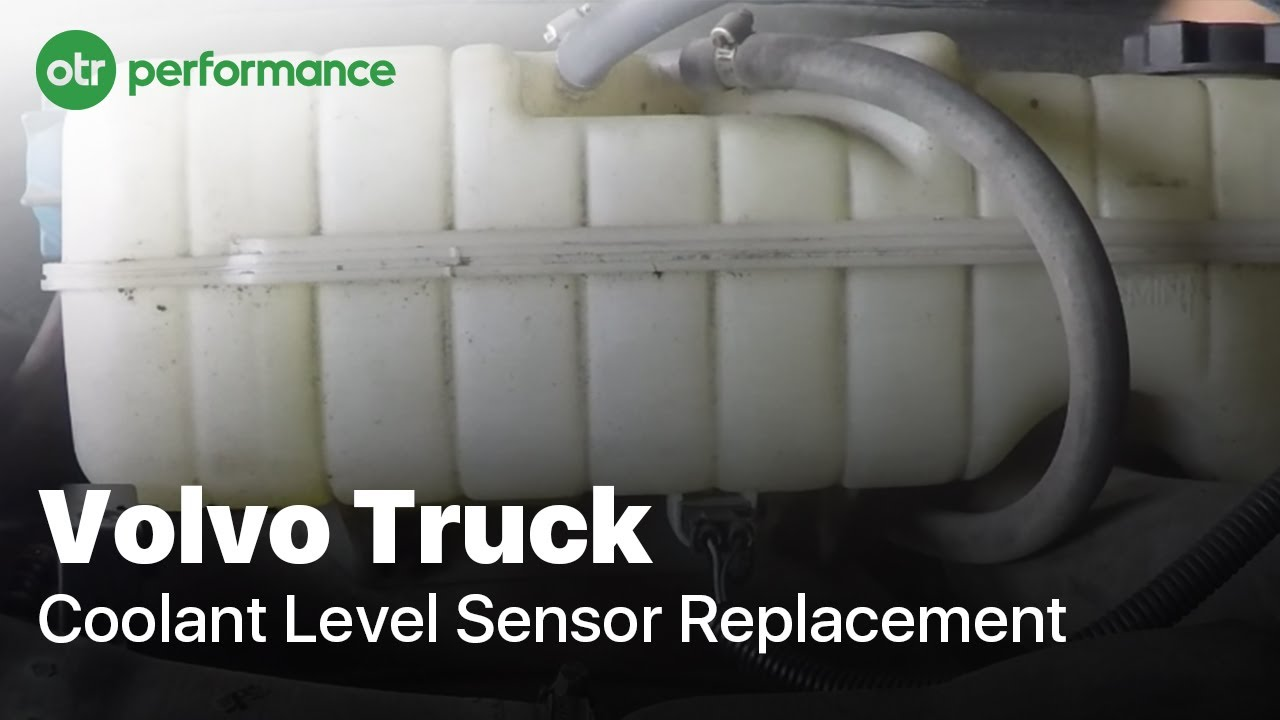 Volvo Truck Coolant Level Sensor   How To   OTR Performance