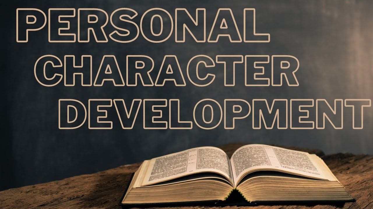 Personal Character Development - Sunday Evening - September 27, 2020   Pastor McEachron