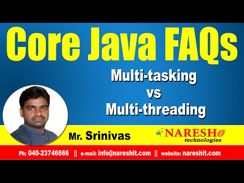 multi-tasking-vs-multi-threading-|-core-java-faqs-videos-|-mr.srinivas